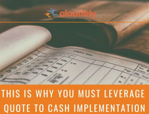 This is Why You Must Leverage Quote to Cash Implementation